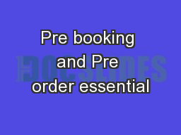 Pre booking and Pre order essential