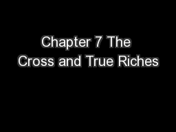 Chapter 7 The Cross and True Riches PowerPoint PPT Presentation