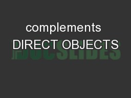 complements DIRECT OBJECTS
