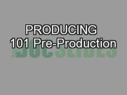 PRODUCING 101 Pre-Production