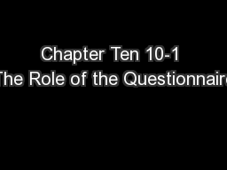 Chapter Ten 10-1 The Role of the Questionnaire