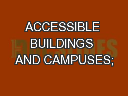 ACCESSIBLE BUILDINGS AND CAMPUSES;