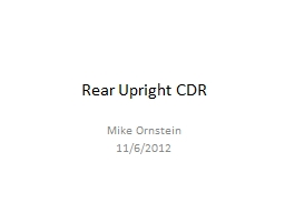 Rear Upright CDR Mike Ornstein