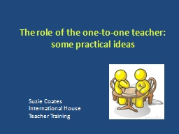 The role of the one-to-one teacher: