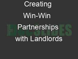 Creating Win-Win  Partnerships with Landlords