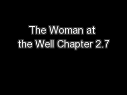 The Woman at the Well Chapter 2.7