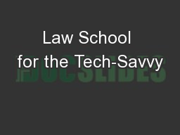 Law School for the Tech-Savvy PowerPoint Presentation, PPT - DocSlides