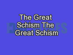 The Great Schism The Great Schism