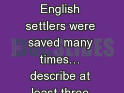 Warm- Up The early English settlers were saved many times… describe at least three (3) ways they