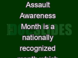 SAAM Situation Sexual Assault Awareness Month is a nationally recognized month which occurs in Apri