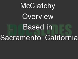 McClatchy Overview Based in Sacramento, California