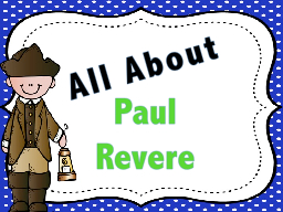 All About  Paul  Revere PowerPoint PPT Presentation
