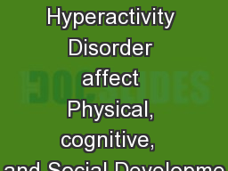 How does Attention-Deficit Hyperactivity Disorder affect Physical, cognitive,  and Social Developme