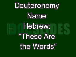 """Deuteronomy Name Hebrew: """"These Are the Words"""""""