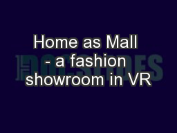Home as Mall - a fashion showroom in VR PowerPoint PPT Presentation