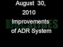 August  30, 2010   Improvements of ADR System