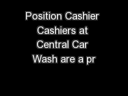 Position Cashier Cashiers at Central Car Wash are a pr