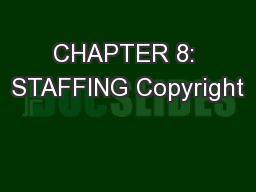 CHAPTER 8: STAFFING Copyright