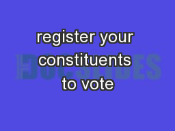 register your constituents to vote PowerPoint PPT Presentation
