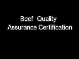 Beef  Quality Assurance Certification PowerPoint PPT Presentation