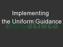 Implementing the Uniform Guidance