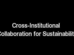 Cross-Institutional Collaboration for Sustainability PowerPoint PPT Presentation