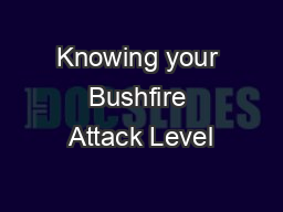 Knowing your Bushfire Attack Level PowerPoint PPT Presentation