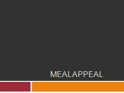 Meal Appeal Meal Appeal Well planned meals have an interesting combination of flavors, colors, and
