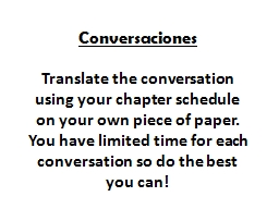 Conversaciones Translate the conversation using your chapter schedule