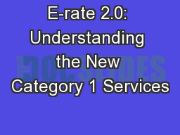 E-rate 2.0: Understanding the New Category 1 Services