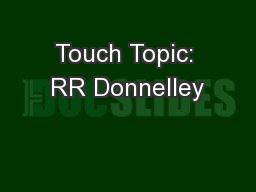 Touch Topic: RR Donnelley