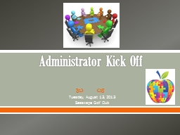 Administrator Kick Off Tuesday, August 13, 2013