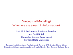 Conceptual Modeling?  When we are awash in information?