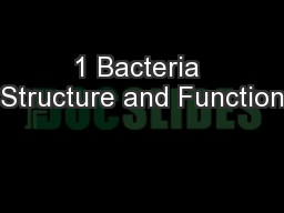1 Bacteria Structure and Function