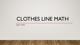 Clothes Line Math July  17, PowerPoint PPT Presentation