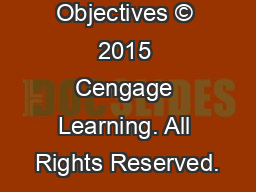 Learning Objectives © 2015 Cengage Learning. All Rights Reserved.