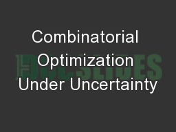 Combinatorial Optimization Under Uncertainty