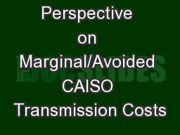 SEIA Perspective on Marginal/Avoided CAISO Transmission Costs