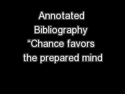 """Annotated Bibliography """"Chance favors the prepared mind"""