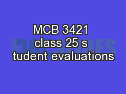 MCB 3421 class 25 s tudent evaluations