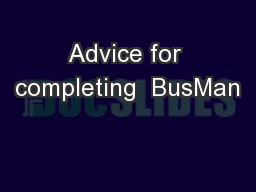 Advice for completing  BusMan