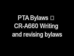 PTA Bylaws  CR-A660 Writing and revising bylaws