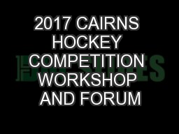 2017 CAIRNS HOCKEY COMPETITION WORKSHOP AND FORUM