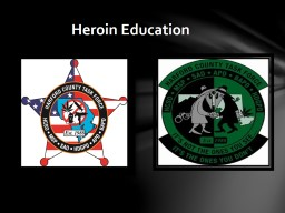 Heroin Education  Special Investigations Division /
