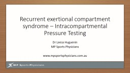 Recurrent  exertional  compartment syndrome �