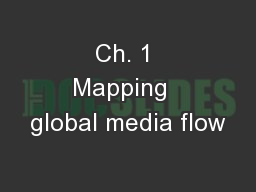 Ch. 1 Mapping  global media flow