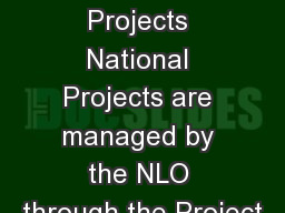 National Projects National Projects are managed by the NLO through the Project PowerPoint PPT Presentation