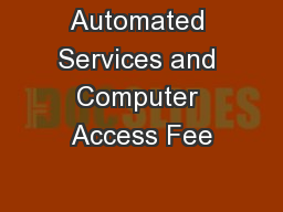 Automated Services and Computer Access Fee