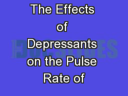 The Effects of Depressants on the Pulse Rate of