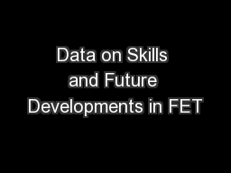 Data on Skills and Future Developments in FET PowerPoint PPT Presentation
